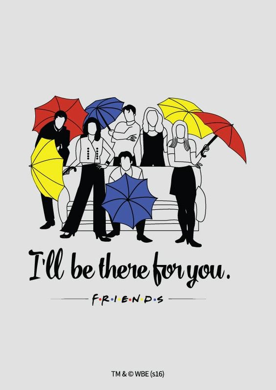 Friends Poster I'll be there for you