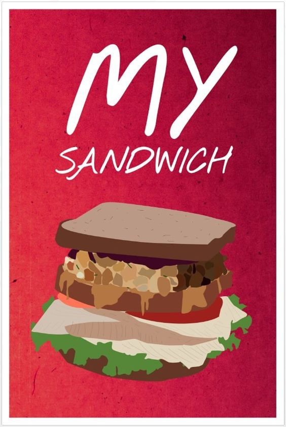 Friends poster Ross's sandwich