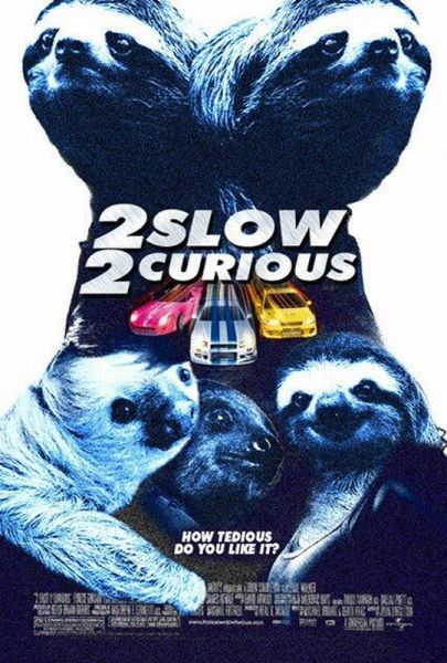 fast and furious poster high quality HD printable wallpapers funny spoof poster 2 slow 2 curious