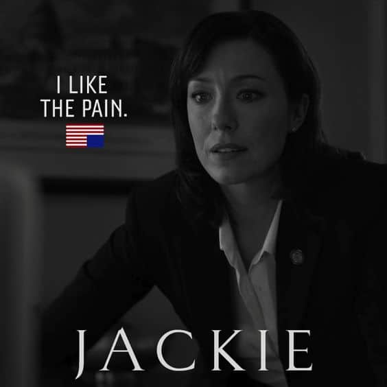 house of cards Jackie's favourite dialogue