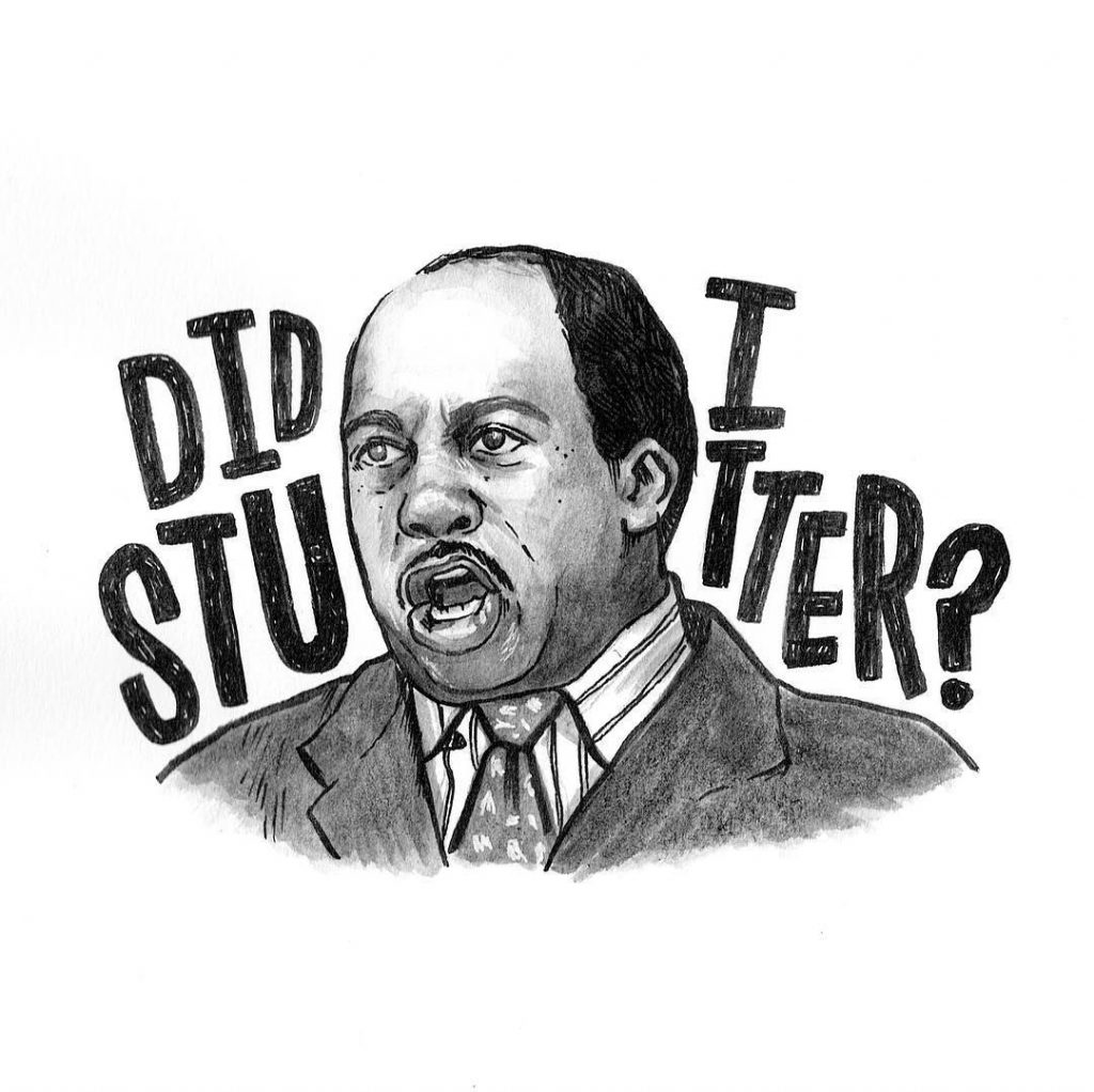 the office Did I stutter quote by Stanley