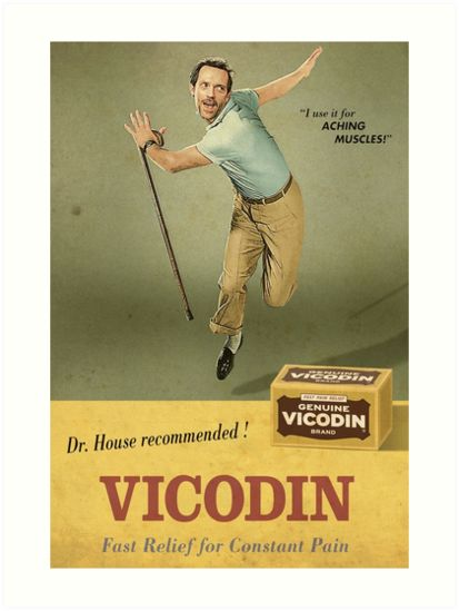 House M.D poster of famous dialogue of Vicodin of Dr. House