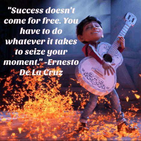 coco image of famous quote by ernesto de la cruz