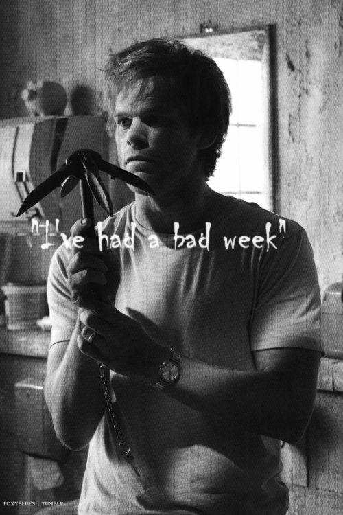 i have had a bad week